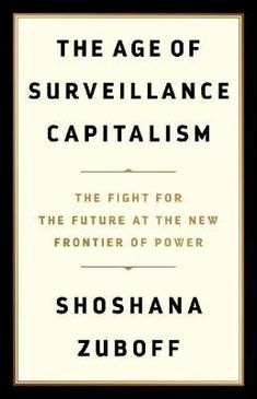 The Age of Surveillance Capitalism: The Fight for a Human Future at the New Frontier of Power: Barack Obama's Books of 2019 Top Books To Read, Good Books, Barack Obama Book, Best Biographies, Information Age, Psychology Books, Home Security Systems, History Books, Critical Thinking