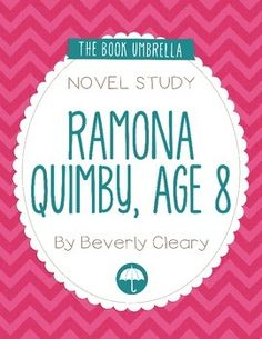 Ramona Quimby, Age 8 by Beverly Cleary Novel Study