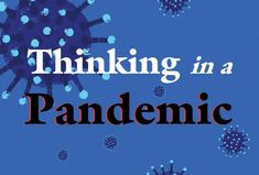 Thinking in a Pandemic | Boston Review Social Order, World Leaders, Public Health, Historian, Reading Lists, Science Nature, Good News, Boston, Literature
