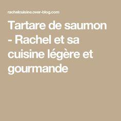 Tartare de saumon - Rachel et sa cuisine légère et gourmande