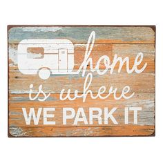 Home is where we park it <3