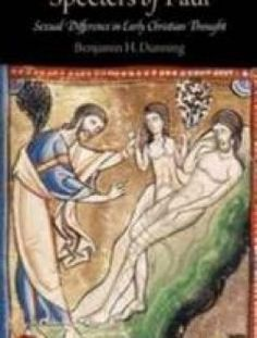 Specters of Paul: Sexual Difference in Early Christian Thought - Free eBook Online