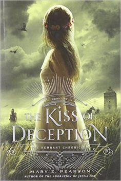 The Kiss of Deception (Remnant Chronicles): Amazon.co.uk: Mary E Pearson…