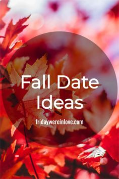 Fall date ideas for couples: have a romantic fall date night with one of these excellent date ideas!  #fridaywereinlove