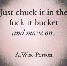fuck it bucket