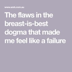 The flaws in the breast-is-best dogma that made me feel like a failure