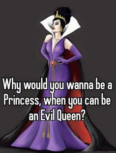 Be an evil queen. Evil Queen Quotes, Fairytale Quotes, Disney Villains, Disney Characters, Evil Queens, I Am A Queen, Disney And Dreamworks, Maleficent, Vintage Disney