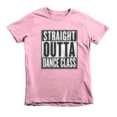 Straight Outta Dance Class Youth Tee