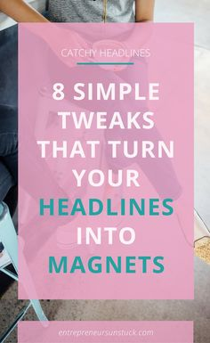 Dont know how to create headlines that get the attention of your audience? These 8 simple tweaks will ease up your title-writing turning your headlines into magic lead magnets! Make Money Blogging, How To Make Money, Blogging Ideas, Business Tips, Online Business, Content Marketing Strategy, Email Marketing, Branding, Blog Writing