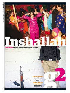 Guardian G2 cover: Declan Walsh on life in Pakistan