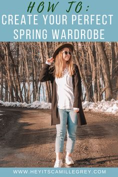 How to Create Your Perfect Spring Wardrobe. Spring Outfit Ideas + Transitioning from Winter to Spring | Hey Its Camille Grey #spring #fashion #wardrobe #style