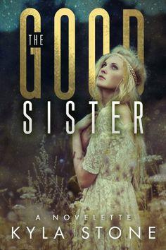 The Good Sister: A Novelette