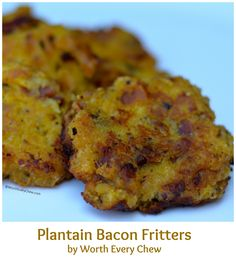 Plantain Bacon Fritters by WorthEveryChew.com Paleo approved, gluten free flourless, egg free fritters that will WOW your tastebuds. Whole30 and 21DSD