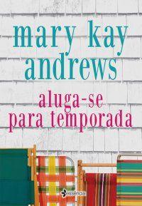 Bebendo Livros: Aluga-se Para Temporada - Mary Kay Andrews