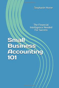 Small Business Accounting The Financial Intelligence Needed For Success Accounting 101, Small Business Accounting, Bookkeeping Business, 1. Tag, Income Tax, Target, Language, Success, Amazon