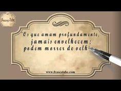 """Frases de Amor #22 """"Os que amam profundamente, jamais envelhecem; podem morrer de velhice, mas morrem jovens.(Martinho Lutero)"""""""