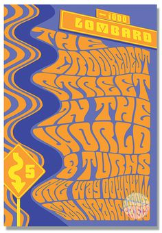 Psychedelic Lombard Street featuring the Crookedest Street in the World, 5 MPH, 8 Turns, One Way Downhill! T-Shirt graphic styled like the famous San Francisco psychedelic Fillmore concert posters back in The Summer of Love! Cotton Trippin' in Frisco! San Francisco Travel, San Francisco California, Rock Posters, Concert Posters, Beautiful Posters, Awesome Posters, Lombard Street, Street Signs, Psychedelic Art