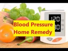 Blood Pressure Home Remedy - Home Remedies For High Blood Pressure