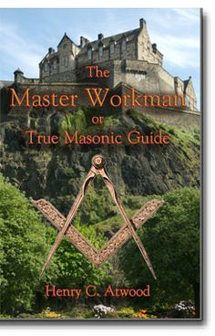 The Master Workman or True Masonic Guide.  This acclaimed and classic work provides the Masonic student with enlightened explanations in the craft degrees as well as the various degrees of the York and Scottish Rite. http://www.cornerstonepublishers.com/masonic-books/the-master-workman-or-true-masonic-guide