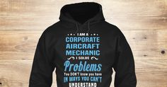 I'm a(an) Corporate Aircraft Mechanic. I solve problems you don't know you have in ways you can't understand.  If You Proud Your Job, This Shirt Makes A Great Gift For You And Your Family.  Ugly Sweater  Corporate Aircraft Mechanic, Xmas  Corporate Aircraft Mechanic Shirts,  Corporate Aircraft Mechanic Xmas T Shirts,  Corporate Aircraft Mechanic Job Shirts,  Corporate Aircraft Mechanic Tees,  Corporate Aircraft Mechanic Hoodies,  Corporate Aircraft Mechanic Ugly Sweaters,  Corporate…
