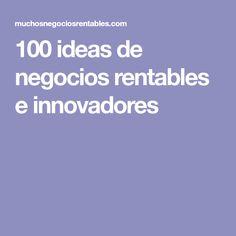 100 ideas de negocios rentables e innovadores