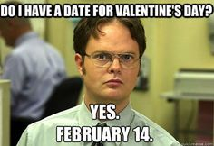 Hilarious Valentine's Day Memes To Send Your Single Pals #refinery29  http://www.refinery29.com/2016/02/102130/best-valentines-day-single-friends-memes#slide-3  Hilarious — until you realize that even Dwight was getting laid....