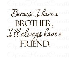 Brother Vinyl Wall Decal Quotes  Because I by openheartcreations, $39.00