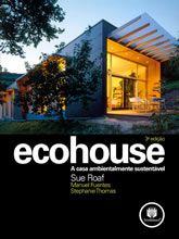 Ecohouse - A  Casa Ambientalmente Sustentável