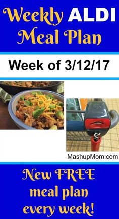 Easy Weekly ALDI Meal Plan week of 3/12/17 -- 3/18/17: Six complete dinners for four, $60 out the door! Save time and money with meal planning. http://www.mashupmom.com/easy-weekly-aldi-meal-plan-week-31217-31817/