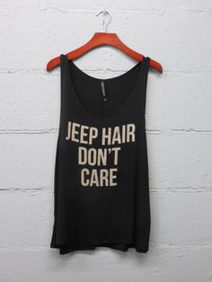 A personal favorite from my Etsy shop https://www.etsy.com/listing/244250229/jeep-hair-dont-care-poolside-tank-top
