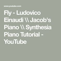 Fly - Ludovico Einaudi \\ Jacob's Piano \\ Synthesia Piano Tutorial - YouTube Piano Tutorial, Tutorials, Math, Learning, Youtube, Math Resources, Studying, Teaching, Education