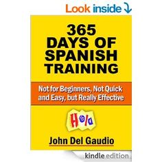 365 Days of Spanish Training: For Use with How to Become Fluent in ... http://www.amazon.com/dp/B00J762J02/ref=cm_sw_r_udp_awd_stkQub0AJ5ZR2