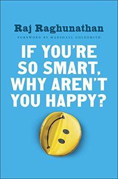 If You're So Smart, Why Aren't You Happy?, http://www.amazon.com/dp/1101980737/ref=cm_sw_r_pi_awdm_qjinxb0JCFB58