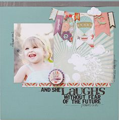 She laughs without fear of the future layout (Proverbs quote) - love the banner made with patterned paper and ribbons.
