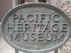 The Pacific Heritage #Museum is right next to the Mint plaque. I should stop in sometime!