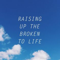 Raising up the broken to life.  Made with the free @vrsly app. #vrsly by vrsly