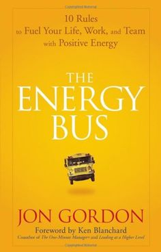 Great read about changing your mindset to get more out of life [The Energy Bus: 10 Rules to Fuel Your Life, Work, and Team with Positive Energy: Jon Gordon, Ken Blanchard] Reading Lists, Book Lists, Happy Reading, Reading Nook, Cover Art, Jon Gordon, Good Books, Books To Read, Energy Bus