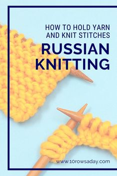 Step-by-step tutorial that explains how to hold the working yarn and knit stitches using the Russian knitting style. Easy Knitting Projects, Knitting For Beginners, Knitting Stitches, Free Knitting, Learn Russian, Learn How To Knit, Garter Stitch, Knit Crochet, Hold On