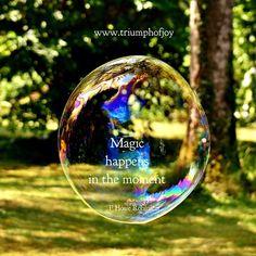Magic happens in the moment - P Hosie Robinson