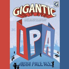 Gigantic Brewing Company , OR   IPA