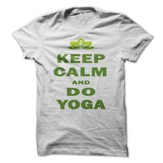 Keep calm and do yoga ! - #dress shirts #white shirt. ORDER NOW => https://www.sunfrog.com/Fitness/Keep-calm-and-do-yoga-.html?id=60505