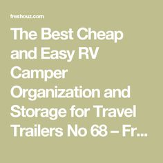 The Best Cheap and Easy RV Camper Organization and Storage for Travel Trailers No 68 – FresHOUZ
