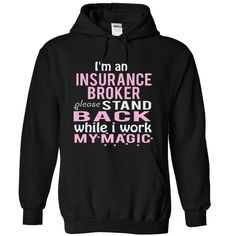 INSURANCE BROKER - magic T Shirt, Hoodie, Sweatshirt