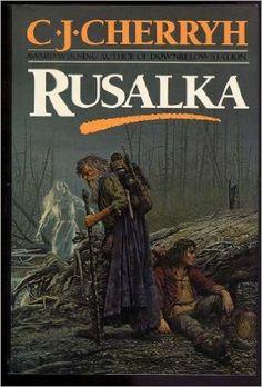 Rusalka: C.J. Cherryh: 9780345359537: Amazon.com: Books