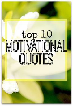 Top 10 motivational quotes to help keep you on track to reaching your goals - which is your favourite?