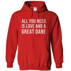 Let's be honest, love is a massively important need. But having a Great Dane as your furry friend is a close second! If your Great Dane is the air you breathe, this t-shirt and hoodie are just for you