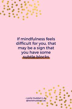 """Quote about healthy conflict—""""If mindfulness feels difficult for you, that may be a sign that you have some subtle blocks."""" Spiritual Quotes, Feels, Spirituality, Mindfulness, Signs, Healthy, Spirit Quotes, Spirituality Quotes, Shop Signs"""