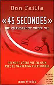45 Secondes Qui Changeront Votre Vie Marketing De Reseau Marketing Relationnel Marketing