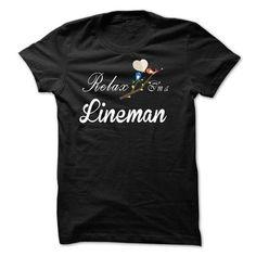 Relax, i am a Lineman T-Shirts, Hoodies, Sweatshirts, Tee Shirts (23$ ==> Shopping Now!)