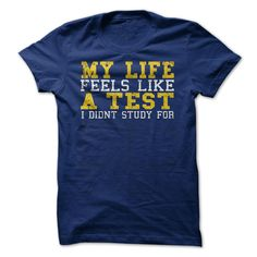 My Life Feels like a Test T-Shirt - $18.50. https://www.lolshirts.com/shirt/7ad89de825f7/my-life-feels-like-a-test-t-shirt